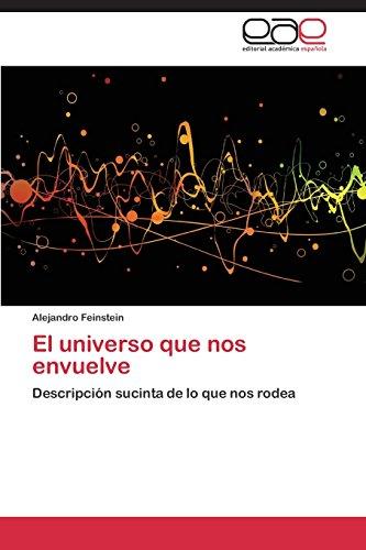 Descargar Libro El Universo Que Nos Envuelve Feinstein Alejandro