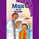 Max va al doctor (Max Goes to the Doctor) | Adria F. Klein