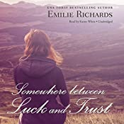 Somewhere Between Luck and Trust: The Goddesses Anonymous , Book 2 | Emilie Richards