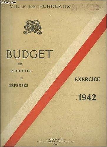 Livres gratuits sur google à télécharger BUDGET DES RECETTES ET DEPENSES - EXERCICE 1942 - VILLE DE BORDEAUX PDF