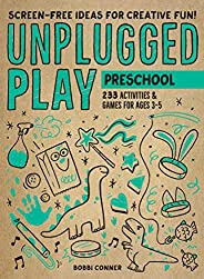 Unplugged Play: Preschool: 233 Activities & Games for Ages
