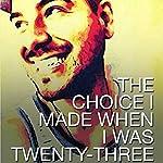 The Choice I Made When I Was Twenty-Three: God, Sexuality, and The Power of Choice | Mark Sevillano Jr.