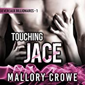 Touching Jace: Devereaux Billionaires, Book 1 | Mallory Crowe