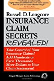 Insurance Claim Secrets Revealed!, Russell D. Longcore, 0615633013