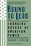 Bound to Lead, Joseph S. Nye, 0465007449