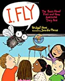 img - for I, Fly: The Buzz About Flies and How Awesome They Are book / textbook / text book