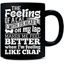The Feeling Of A Cat With Its Head On My Lap - Mug