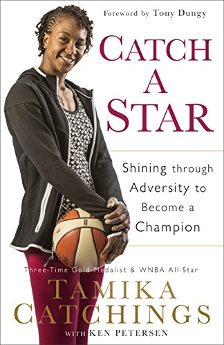Amazon catch a star shining through adversity to become a catch a star shining through adversity to become a champion by catchings tamika fandeluxe PDF
