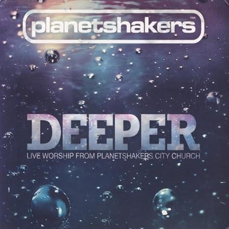 cd planetshakers deeper