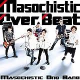 Masochistic Over Beat