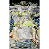 Obatala y sus secretos. (Spanish Edition)