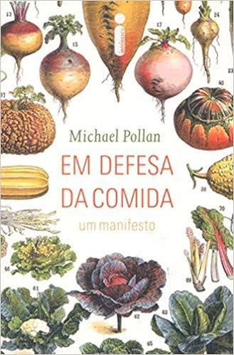 Em Defesa da Comida (Em Portugues do Brasil): Michael Pollan: 9788598078335: Amazon.com: Books