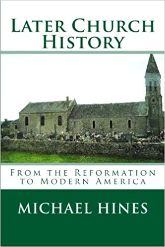 Book Later Church History: From the Reformation to Modern America