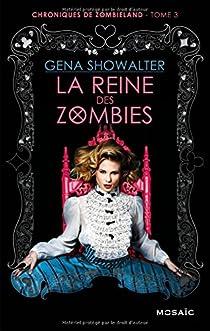 Chroniques de Zombieland, tome 3 : La reine des zombies par Showalter