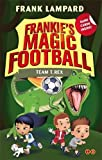 Team T. Rex: Book 14 (Frankie's Magic Football)