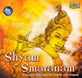 Shyam Smaranam - A Musical Offering to the Eternal Lord Krishna (Two Audio CD)