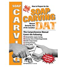 How to Prepare for the Soap Carving Manual Dexterity Test of the Canadian DAT