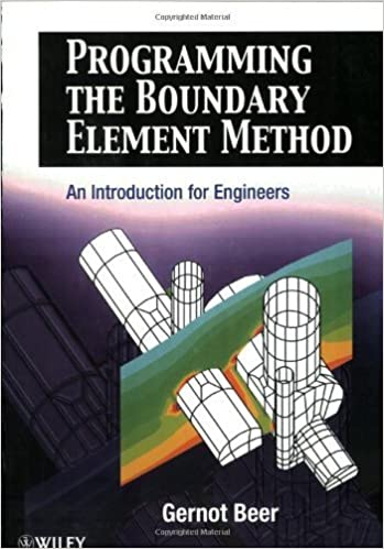 Book Programming the Boundary Element Method: An Introduction for Engineers by Beer, Gernot (2001)