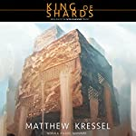 King of Shards: Book One of the Worldmender Trilogy | Matthew Kressel