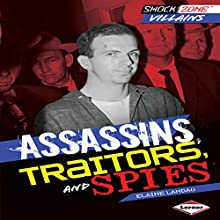 Assassins, Traitors, and Spies Audiobook by Elaine Landau Narrated by  Book Buddy Digital Media