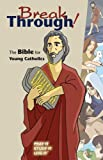 Break Through!: The Bible for Young Catholics: Good News Translation
