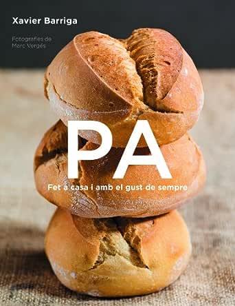 Pa: Fet a casa i amb el gust de sempre (Catalan Edition) eBook ...