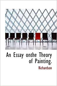 richardson essay on the theory of painting