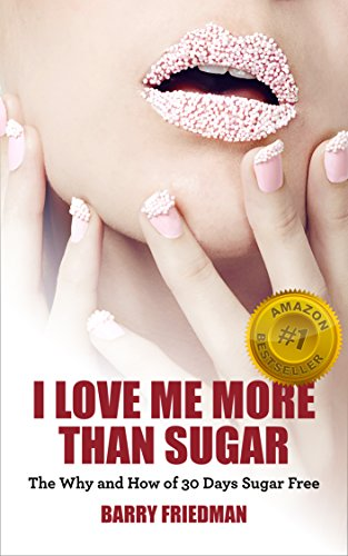 I Love Me More Than Sugar: The Why and How of 30 Days Sugar Free