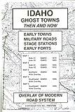 Idaho Ghost Towns, Ralph N. Preston and Monte L. Preston, 0965755827