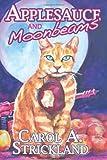 Applesauce and Moonbeams, Carol Strickland, 1466351853