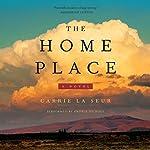 The Home Place: A Novel | Carrie La Seur