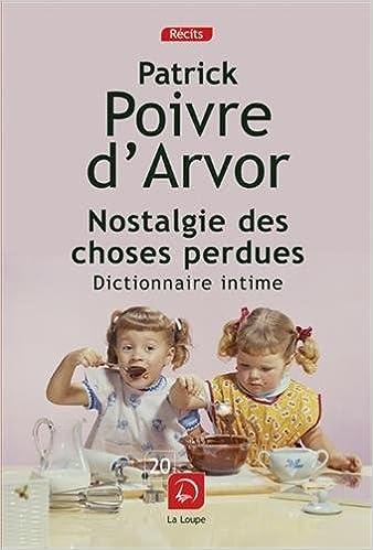 Livres gratuits Nostalgie des choses perdues : Dictionnaire intime pdf, epub
