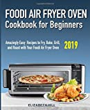 The Official Ninja Foodi Digital Air Fry Oven Cookbook: 75