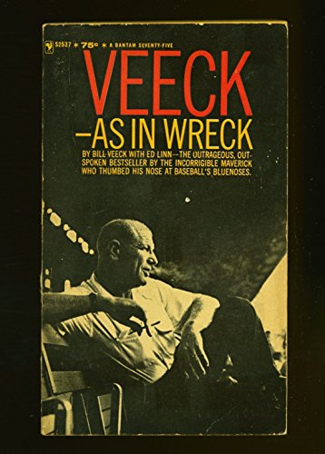 Veeck -- As In Wreck by Bill Veeck