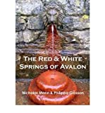 img - for The Red & White Springs of Avalon: A Guide to the Healing Waters at Glastonbury (Paperback) - Common book / textbook / text book