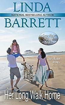 Her Long Walk Home (Sea View House Book 1) by [Barrett, Linda]