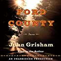 Ford County: Stories Audiobook by John Grisham Narrated by John Grisham