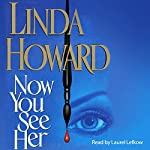 Now You See Her | Linda Howard