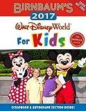 Birnbaum s 2017 Walt Disney World For Kids: The Official Guide (Birnbaum Guides)