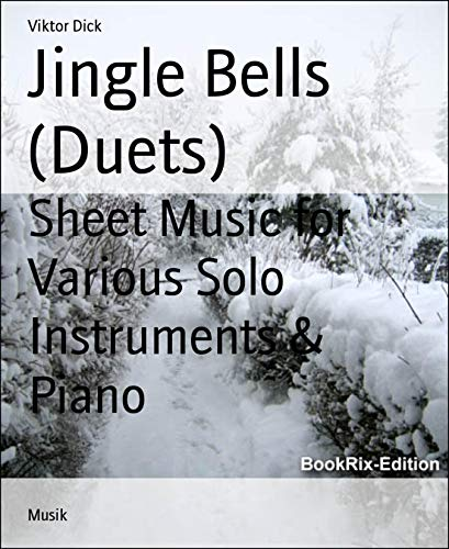 - Jingle Bells (Duets): Sheet Music for Various Solo Instruments & Piano