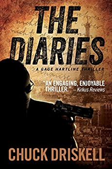 The Diaries - A Gage Hartline Thriller (#1) by [Driskell, Chuck]