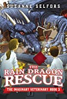 The Rain Dragon Rescue (The Imaginary Veterinary)