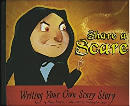 share a scare writing your own scary story nancy loewen share a scare writing your own scary story