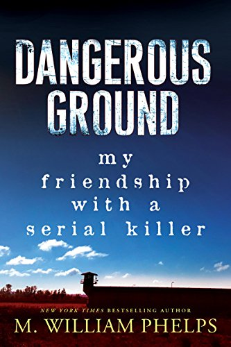 Dangerous Ground: My Friendship with a Serial Killer cover
