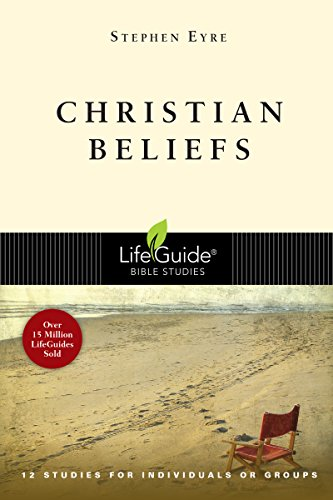 Christian Beliefs (Lifeguide Bible Studies)