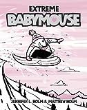 Extreme Babymouse, Jennifer L. Holm, Matt Holm, 0375970967