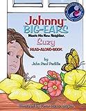 Johnny Big-Ears, Meets His New Neighbor Suzy(Mom's Choice Award Recipient)