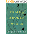 Trail of Broken Wings