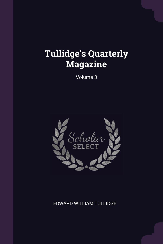 Tullidge's Quarterly Magazine; Volume 3 ebook