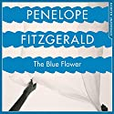 The Blue Flower Audiobook by Penelope Fitzgerald, Candia McWilliam - introduction Narrated by Thomas Judd, Stephanie Racine